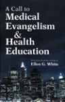 ACTM1-B A Call to Medical Evangelism and Health Education